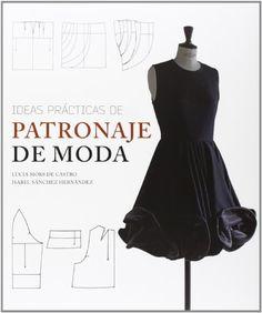 IDEAS PRÁCTICAS DE PATRONAJE DE MODA by…