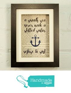 A Smooth Sea Never Made A Skilled Sailor - Refuse To Sink - Inspirational Quote Upcycled Vintage Book Page 6x8 Framed Art Shadow Box from Cecelia Rose Paperie http://www.amazon.com/dp/B017MBQ8LO/ref=hnd_sw_r_pi_dp_vncpwb0613KHM #handmadeatamazon