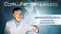 Curso ,de Aromatologia na Saúde com Fabian Laszlo   Módulo 1