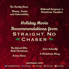Straight No Chaser Holiday Movie Recommendations!  Repin on http://www.sncmusic.com/adventcalendar for your chance to win Straight No Chaser merchandise throughout the holiday season! Have you bought gifts for everyone on your list yet? Get the All I Want For Christmas CD/DVD boxset for someone special! http://atlr.ec/1bsON08