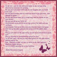 Pragtige bemoedigende woorde vir iemand wat swaar kry. Maria Els Labuschagne @  Afrikaanse Inspirerende Gedagtes en Wyshede Uplifting Quotes, Motivational Quotes, Exam Wishes, Mom In Heaven, Qoutes, Life Quotes, Afrikaanse Quotes, Life Lessons, Wise Words