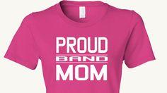 Band Mom T-Shirt, Proud band mom t-shirt