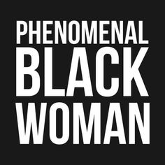 Shop Phenomenal Black Woman black women t-shirts designed by UrbanLifeApparel as well as other black women merchandise at TeePublic. I Love Being Black, Black Love Art, Black Girl Art, Black Girl Magic, Black Is Beautiful Quotes, Black Girls Rock, Quote Girl, Black Girl Quotes, Black Women Quotes
