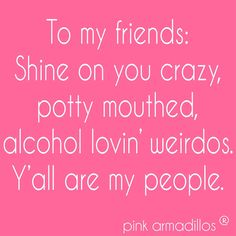 Y'all are my People! #pinkarmadillos #funny #humor