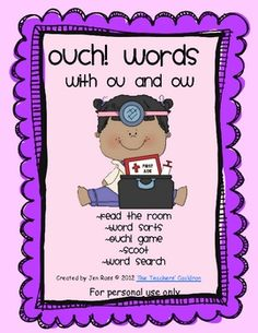 The pack contains 5 activities you can use to practice words with OU and OW sounds~~Read the room~~Word sorts~~OUCH! Game~~scoot~~word ...
