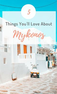 Traveling to Mykonos Greece this summer? Here you'll find a list of 5 things to do that you'll absolutely love!