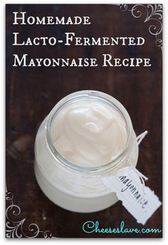 Homemade Lacto-Fermented Mayonnaise - http://www.cheeseslave.com/homemade-lacto-fermented-mayonnaise/