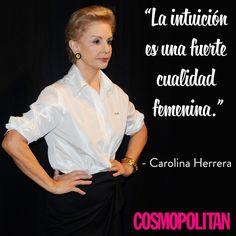 """""""La intuición es una fuerte cualidad femenina"""" Carolina Herrera #quotes #citas #frases"""