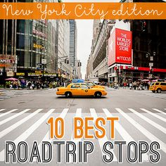 10 Best Roadtrip Stops: New York City Edition » Daily Mom