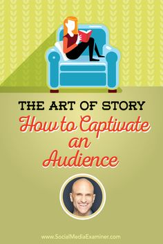 The Art of Story: How to Captivate an Audience via @smexaminer