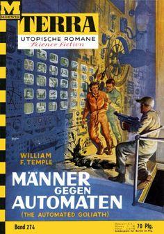Terra SF 274 M�nner gegen Automaten   THE AUTOMATED GOLIATH William F. Temple  Titelbild 1. Auflage:  Karl Stephan