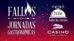 Fallas y gastronomía, cada viernes de marzo en Casino Cirsa Valencia - http://www.valenciablog.com/fallas-y-gastronomia-cada-viernes-de-marzo-en-casino-cirsa-valencia/