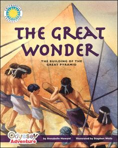 Great Wonder: Building of the Great Pyramid