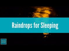 This video uses raindrops sounds. I use this sound for sleeping, but you can also listen to it for relaxation, meditation, spa, yoga, and study, etc.
