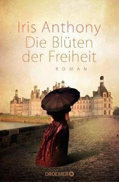 Die Blüten der Freiheit: Roman von Iris Anthony, http://www.amazon.de/dp/3426199653/ref=cm_sw_r_pi_dp_4SETsb1653HNG
