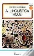 A linguistica hoje / Morteza Mahmoudian ; introdução e conclusão de Georges Mourin ; [tradução de Maria do Céu Ferreira Tarouca da Silva] - Lisboa : Edições 70, imp. 1983