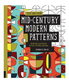 This Just Add Color: Mid-Century Modern Patterns Coloring Book is perfect! #zulilyfinds