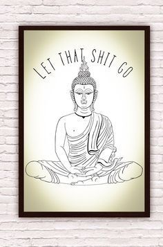 Let That Shit Go // Meditating Buddha // Yoga Zen Funny Wall Art // Yoga Art Yoga Decor // Artwork Poster Print // Bohemian Boho Decor by Clarafornia on Etsy https://www.etsy.com/listing/223003676/let-that-shit-go-meditating-buddha-yoga