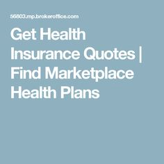Get Health Insurance Quotes | Find Marketplace Health Plans