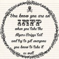 haha Infp. Isabel Myers was an INFP.