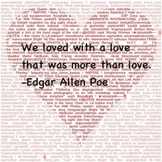 Edgar Allen Poe Quote.  I heard Ed S. and John S. recite the SAME poem 3 x and poor Miss Baker, half asleep. never knew they said them for credit three different times!  :-)  Couldn't pass this one up!