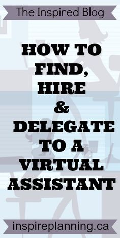 How to find, hire and delegate to a virtual assistant Virtual Assistant, Self Improvement, Spiritual, Marketing, Business, Store, Business Illustration