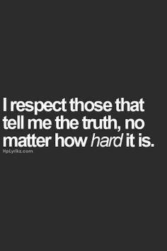 I always prefer brutal honesty!