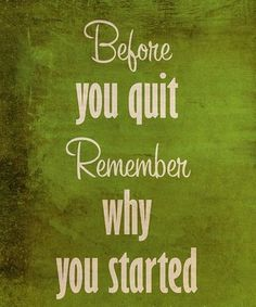 Lovely quote, but I really like that color. Words Quotes, Wise Words, Me Quotes, Motivational Quotes, Inspirational Quotes, Great Quotes, Quotes To Live By, Remember Why You Started, Note To Self