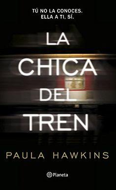 Libro La chica del tren Paula Hawkins #libros #recomendados #2017 #ficcion #hawkins