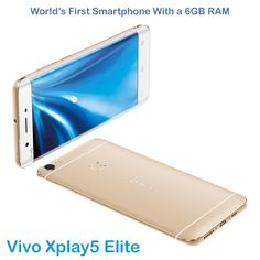 Vivo Xplay5 Elite Is The Worlds First Smartphone With A 6GB RAM