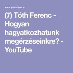 (7) Tóth Ferenc - Hogyan hagyatkozhatunk megérzéseinkre? - YouTube