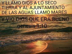 GENESIS. 1:10 LLAMO DIOS A LO SECO TIERRA  Y A LAS AGUAS LLAMO MARES