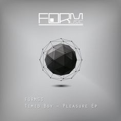 Form is proud to present Pleasure Ep the third EP from Timid Boy on Popofs imprint including Kaiserdisco and Soliman remixes.