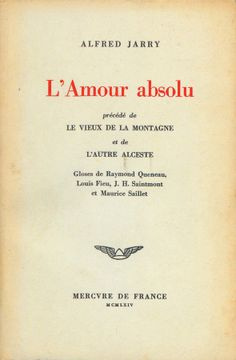 Alfred Jarry - L'amour absolu