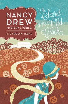 THE SECRET OF THE OLD CLOCK #1 by Carolyn Keene -- A special treat for Nancy Drew fans, and any reader who's new to the series!