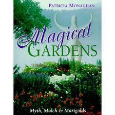 Magical Gardens: Myths, Mulch and Marigolds