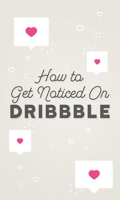 How to Get Noticed on Dribbble