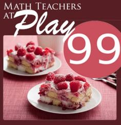 Math art, tessellations, review games, problem-solving challenges, and all sorts of mathy fun. Not to mention, Raspberry Tiramisu!
