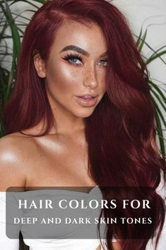 Hair color ideas for women having a beautiful, deep skin tone. You'll find many unique and striking hair colors that can complement your skin shade perfectly.