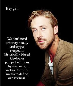 Sometimes only Feminist Ryan Gosling can make my afternoon bearable...
