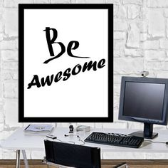 BE AWESOME Print Home Decor Motivational Quotes Digital Ouotes Print Digital Typography Poster Typography Art Wall Decor Poster 8X10 11x14 by sweetdownload on Etsy