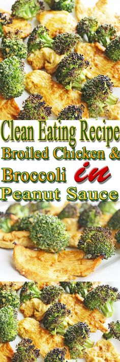 clean eating dinner recipe : broiled chicken and broccoli in peanut sauce