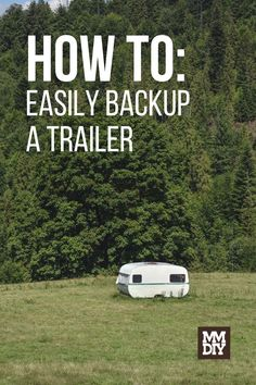 Nice weather and summer time means it's time to get out for some adventure. Looking to take your trailer out for the next adventure? We're here to show you how to easily backup a trailer. // Trailer Backup // Trailer Tips Time Meaning, Getting Out, Summer Time, First Time, Thinking Of You, Adventure, Tips, Easy, Weather