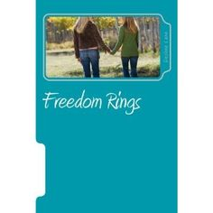 Freedom Rings (Paperback)  http://www.amazon.com/dp/1466451777/?tag=iphonreplacem-20  1466451777