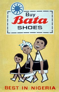 """Buy Bata Shoes, Best in Nigeria"", Undated #batashoes #bata120years #advertising"