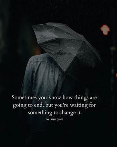 Sometimes you know how things are going to end but you're waiting for something to change it. . . . . . #thelatestquote #memes#positivevibesonly#positivethinking#positivevibes#positivity#word#wordporn#wordsofwisdom#wordgasm#writersofinstagram#writer#writerscommunity#writing#door#lifequotes#quotestoliveby#quote#quotesgram#motivationalquotes#inspirationalquotes#dailyquotes#dailymotivation#dailyinspiration#instapoem#instapoet#poetrycommunity#poetsofinstagram#poetry