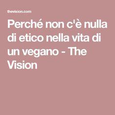 Perché non c'è nulla di etico nella vita di un vegano - The Vision