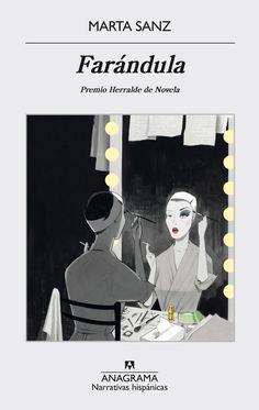 Farándula / Marta Sanz. Anagrama, 2016