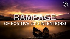Abraham Hicks 2018 - RAMPAGE of Positive, Clear 2018 Intentions! (Music)