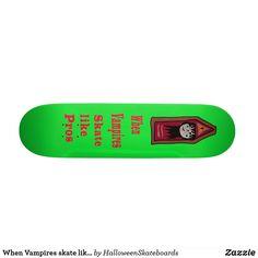 When Vampires skate like pros Skateboard Skateboards For Sale, Artwork Design, Vampires, Hard Rock, Vampire Books, Hard Rock Music, Vampire Bat
